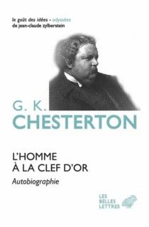 L'homme à la clef d'or : autobiographie - Gilbert KeithChesterton
