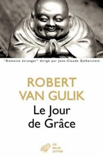 Le jour de grâce - Robert vanGulik