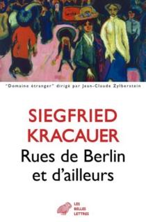 Rues de Berlin et d'ailleurs - SiegfriedKracauer