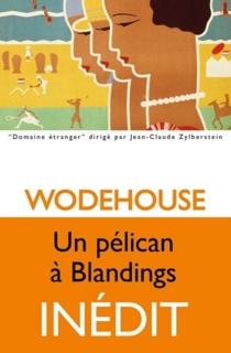 Un pélican à Blandings - Pelham GrenvilleWodehouse