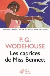 Les caprices de Miss Bennett - Pelham GrenvilleWodehouse
