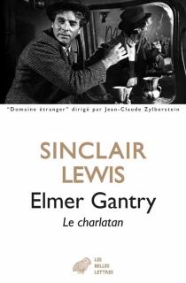 Elmer Gantry : le charlatan - SinclairLewis