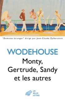 Monty, Gertrude, Sandy et les autres - Pelham GrenvilleWodehouse