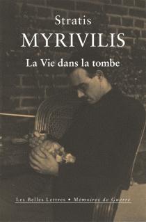 La vie dans la tombe : le livre de la guerre - StratisMyrivilis