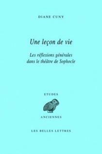 Une leçon de vie : les réflexions générales dans le théâtre de Sophocle - DianeCuny
