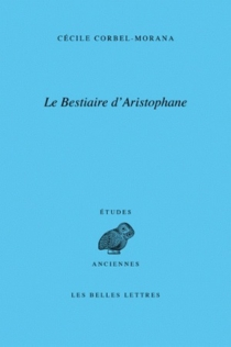 Le bestiaire d'Aristophane - CécileCorbel-Morana