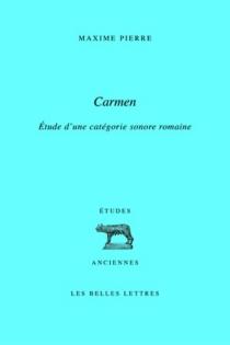 Carmen : étude d'une catégorie sonore romaine - MaximePierre