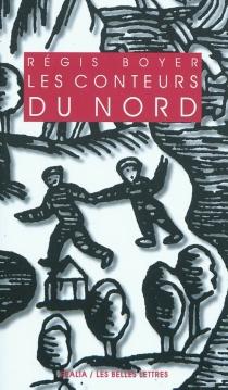 Les conteurs du Nord : essai sur le conte populaire scandinave - RégisBoyer