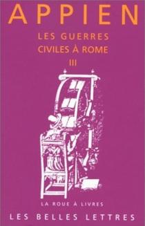 Les guerres civiles à Rome - Appien