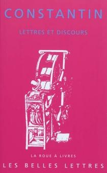 Lettres et discours - Constantin 1er