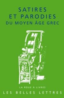 Satires et parodies du Moyen Age grec -