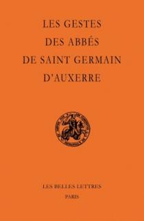 Les gestes des abbés de Saint-Germain d'Auxerre -