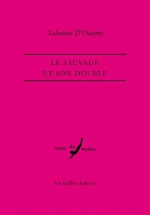 Le sauvage et son double - SalvatoreD'Onofrio
