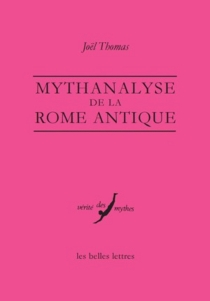Mythanalyse de la Rome antique - Joël Thomas