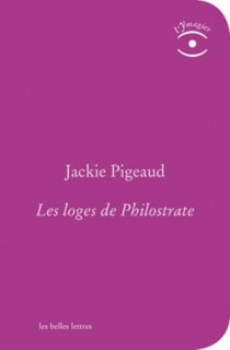 Les loges de Philostrate - Jackie Pigeaud