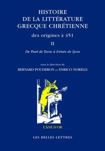 Histoire de la littérature grecque chrétienne des origines à 451 -