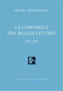 La chronique des Belles lettres : 2005-2006 - MichelDesgranges