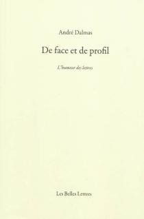 De face et de profil : l'humeur des lettres - AndréDalmas
