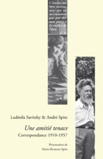 Une amitié tenace : correspondance 1910-1957 - LudmilaSavitzky