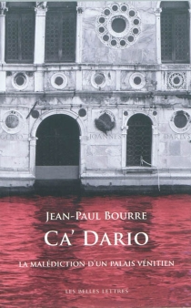 Ca' Dario : la malédiction d'un palais vénitien - Jean-PaulBourre