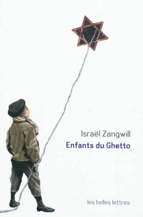 Enfants du ghetto : étude d'un peuple singulier - IsraelZangwill