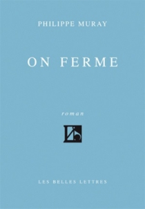 On ferme - Philippe Muray