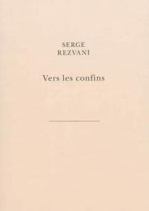 Vers les confins - SergeRezvani