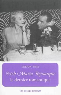 Erich Maria Remarque, le dernier romantique - HiltonTims