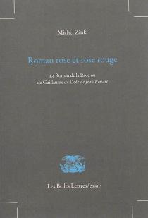 Roman rose et rose rouge : le Roman de la Rose ou de Guillaume de Dole, de Jean Renart - MichelZink