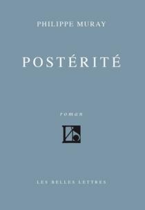 Postérité - PhilippeMuray