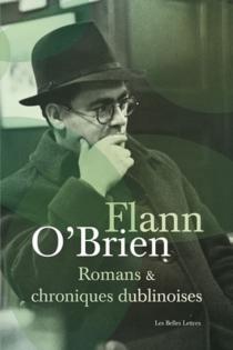Romans et chroniques dublinoises - FlannO'Brien