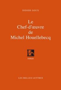 Le chef-d'oeuvre de Michel Houellebecq - DidierGoux