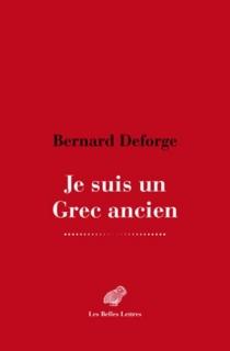 Je suis un Grec ancien - BernardDeforge