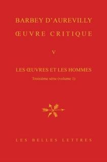 Les oeuvres et les hommes| Oeuvre critique | Troisième série, 1 - JulesBarbey d'Aurevilly