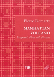 Manhattan Volcano : fragments d'une ville dévastée - Pierre Demarty