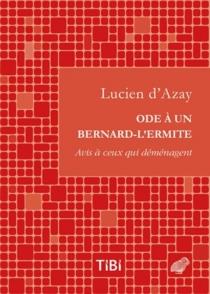 Ode à un bernard-l'ermite : avis à ceux qui déménagent - Lucien d'Azay