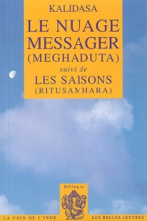 Le nuage messager (Meghaduta)| Suivi de Les saisons (Ritusamhara) : poémes - Kalidasa