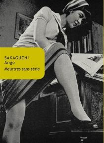 Meurtres sans série - AngoSakaguchi