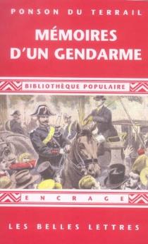Mémoires d'un gendarme - Pierre Alexis dePonson du Terrail