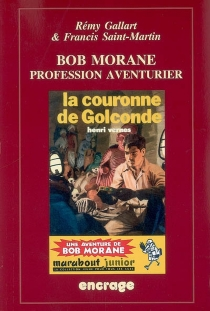 Bob Morane, profession aventurier - RémyGallart