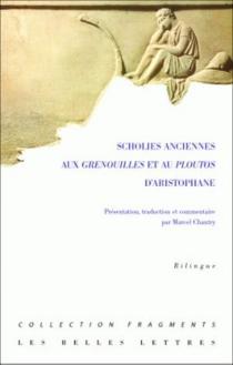 Scholies anciennes aux Grenouilles et au Ploutos d'Aristophane -