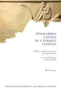 Epigrammes latines de l'Afrique vandale : anthologie latine -