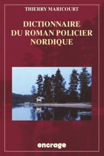 Dictionnaire du roman policier nordique - ThierryMaricourt