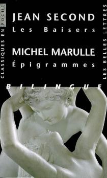 Les baisers : suivis de huit poèmes| Suivi de Vingt cinq épigrammes de Michel Marulle -