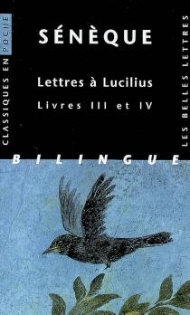 Lettres à Lucilius : livres III et IV - Sénèque