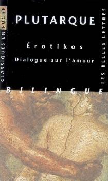 Erotikos : dialogue sur l'amour - Plutarque