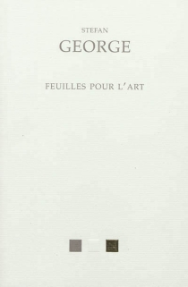 Feuilles pour l'art, 1892-1919 : et autres textes du cercle de George - StefanGeorge