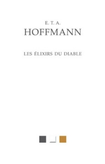 Les élixirs du diable - Ernst Theodor AmadeusHoffmann