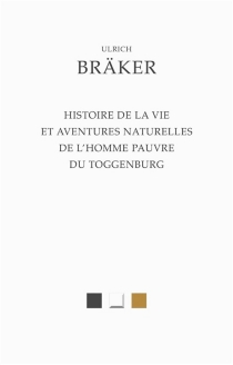 Histoire de la vie et aventures naturelles de l'homme pauvre du Toggenburg - UlrichBräker