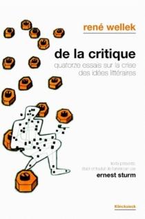De la critique : quatorze essais sur la crise des idées littéraires - RenéWellek